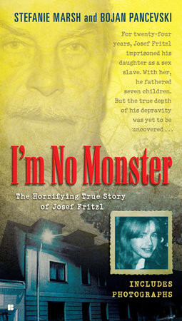 I'm No Monster by Stefanie Marsh and Bojan Pancevski