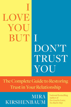 I Love You But I Don't Trust You by Mira Kirshenbaum