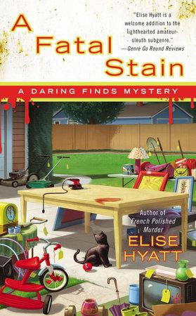 A Fatal Stain by Elise Hyatt