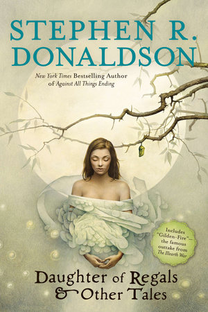 Daughter of Regals & Other Tales by Stephen R. Donaldson