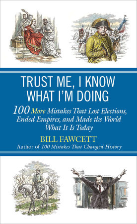Trust Me, I Know What I'm Doing by Bill Fawcett