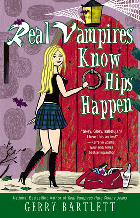 Real Vampires Know Hips Happen by Gerry Bartlett