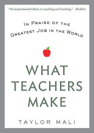 What Teachers Make by Taylor Mali