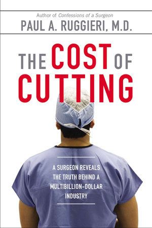 The Cost of Cutting by Paul A. Ruggieri M.D.