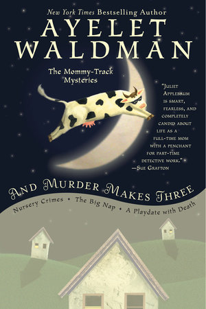 And Murder Makes Three by Ayelet Waldman