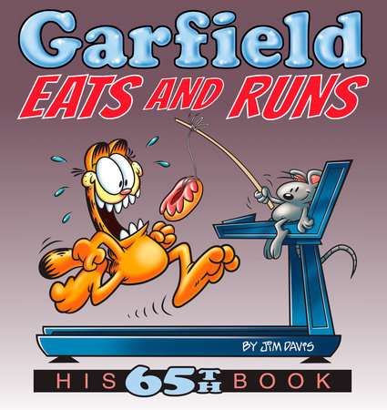 Garfield Eats and Runs by Jim Davis