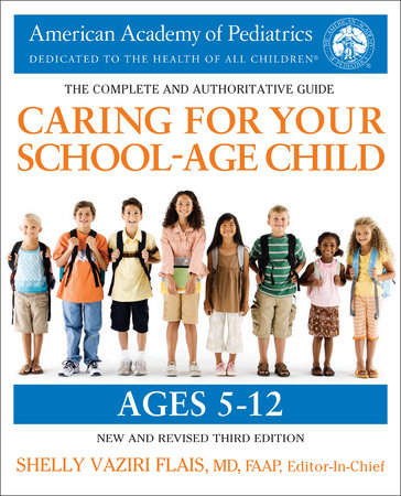 Caring for Your School-Age Child, 3rd Edition by American Academy Of Pediatrics and Shelly Vaziri Flais, MD, FAAP
