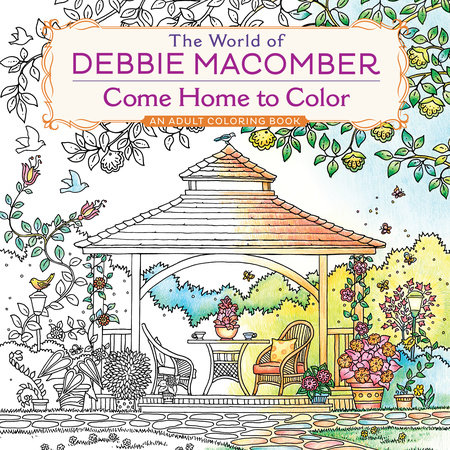 The World of Debbie Macomber: Come Home to Color Book Cover Picture