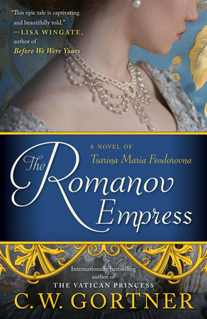 The Romanov Empress by C  W  Gortner | PenguinRandomHouse