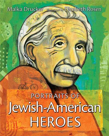 Portraits of Jewish-American Heroes by Malka Drucker