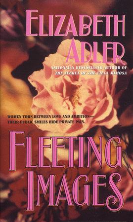 FLEETING IMAGES by Elizabeth Adler