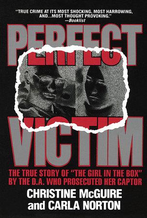 Perfect Victim by Christine McGuire and Carla Norton