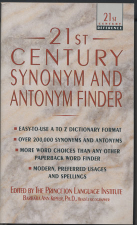 21st Century Synonym and Antonym Finder by Barbara Ann Kipfer