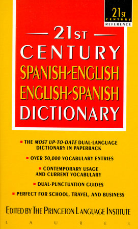 21st Century Spanish-English/English-Spanish Dictionary by Princeton Language Institute