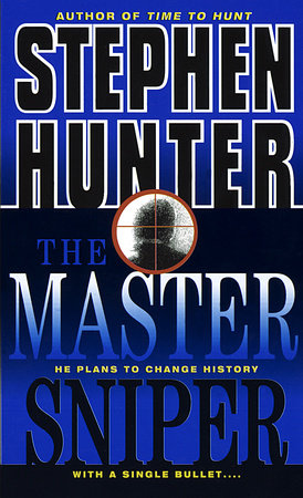 The Master Sniper by Stephen Hunter