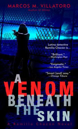 A Venom Beneath the Skin by Marcos Villatoro