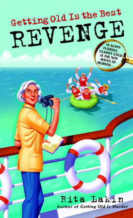 Getting Old Is the Best Revenge by Rita Lakin