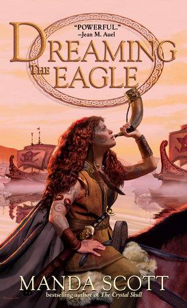 Dreaming the Eagle by Manda Scott