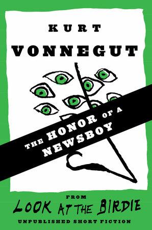 The Honor of a Newsboy (Stories) by Kurt Vonnegut