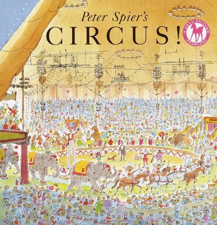 Peter Spier's Circus by Peter Spier