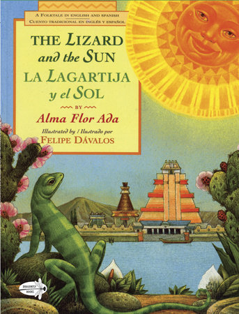 The Lizard and the Sun / La Lagartija y el Sol by Alma Flor Ada