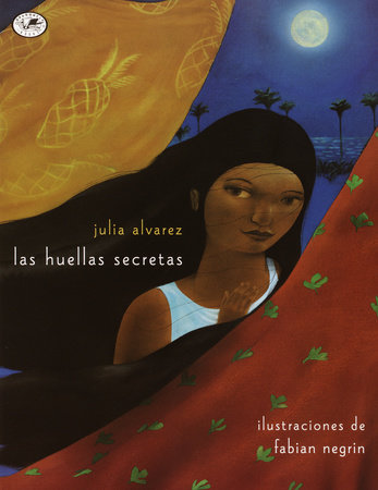 Las Huellas Secretas (The Secret Footprints Spanish Edition) by Julia Alvarez