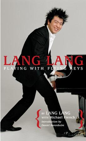 Lang Lang: Playing with Flying Keys by Lang Lang