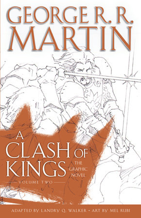 A Clash of Kings: The Graphic Novel: Volume Two by George R  R  Martin |  PenguinRandomHouse com: Books