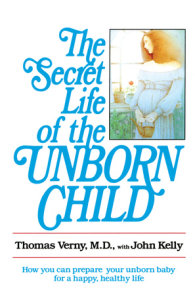 The Secret Life of the Unborn Child