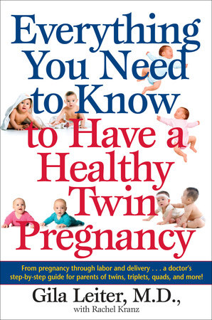 Everything You Need to Know to Have a Healthy Twin Pregnancy by Gila  Leiter, Rachel Kranz | PenguinRandomHouse com: Books