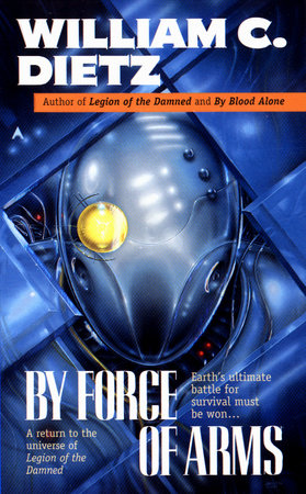 By Force of Arms by William C. Dietz