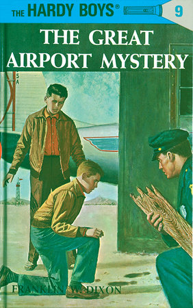 Hardy Boys 09: the Great Airport Mystery by Franklin W. Dixon