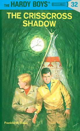 Hardy Boys 32: The Crisscross Shadow (The Hardy Boys)