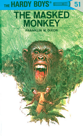 Hardy Boys 51: the Masked Monkey by Franklin W  Dixon |  PenguinRandomHouse com: Books