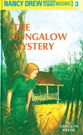 Nancy Drew 03: the Bungalow Mystery by Carolyn Keene