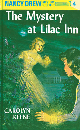 Nancy Drew 04: the Mystery at Lilac Inn by Carolyn Keene