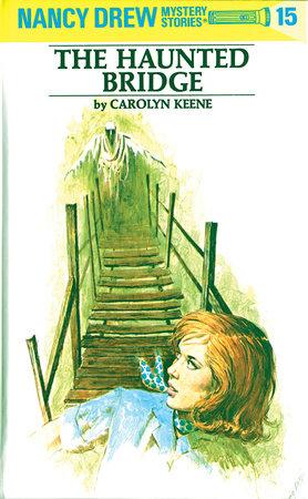 Nancy Drew 15: the Haunted Bridge by Carolyn Keene