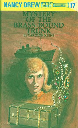 Nancy Drew 17: Mystery of the Brass-Bound Trunk by Carolyn Keene