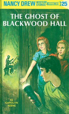 Nancy Drew 25: the Ghost of Blackwood Hall by Carolyn Keene