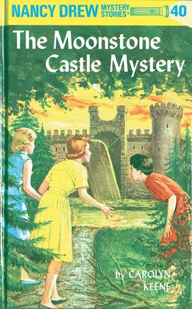 Nancy Drew 40: the Moonstone Castle Mystery by Carolyn Keene
