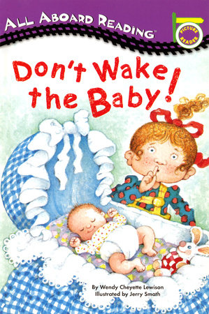 Don't Wake the Baby! by Wendy Cheyette Lewison