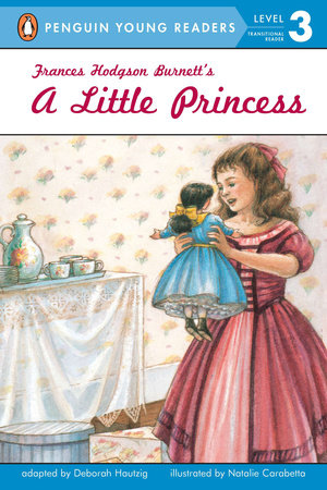Frances Hodgson Burnett's a Little Princess by Deborah Hautzig