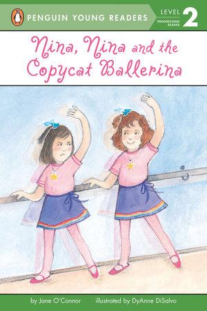 Nina, Nina and the Copycat Ballerina by Jane O'Connor