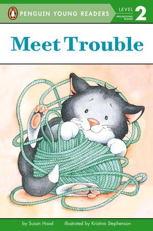 Meet Trouble by Susan Hood