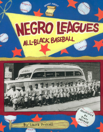 Negro Leagues: All-Black Baseball by Laura Driscoll