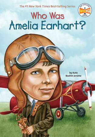 Who Was Amelia Earhart? by Kate Boehm Jerome and Who HQ