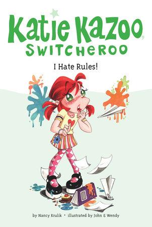 I Hate Rules! #5 by Nancy Krulik