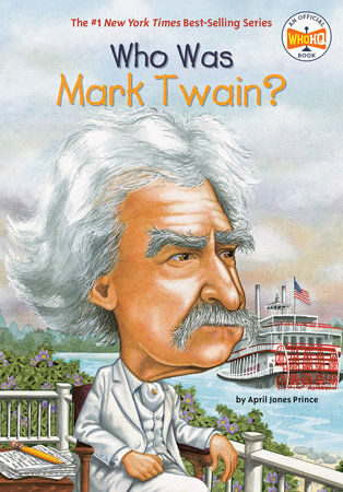 Who Was Mark Twain? by April Jones Prince and Who HQ