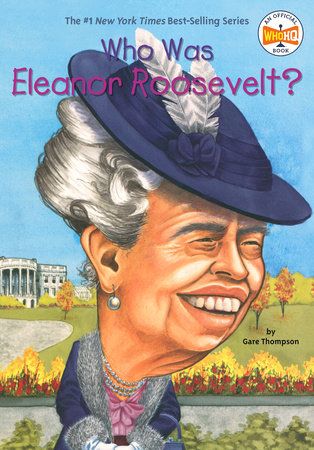 Who Was Eleanor Roosevelt? by Gare Thompson and Who HQ