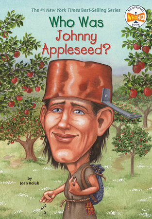Who Was Johnny Appleseed? by Joan Holub and Who HQ